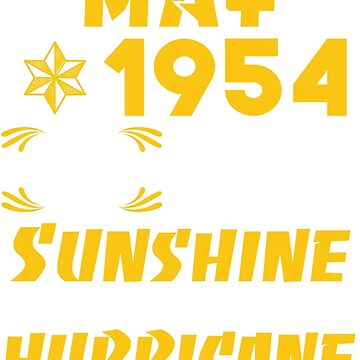 Born in May 1954 65 Years of Being Sunshine Mixed with a little Hurricane by dragts