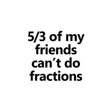 Math Fractions Comic Slogan Design by GetItGiftIt