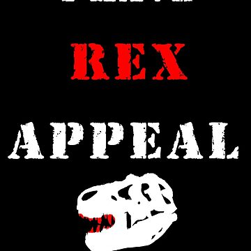 I have REX appeal by JaysonGaskell