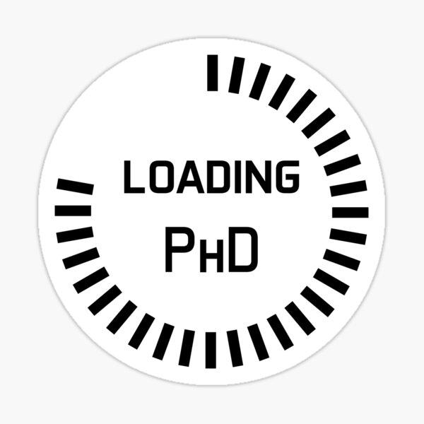 PhD in progress - progress bar - study in progress - loading PHD Sticker
