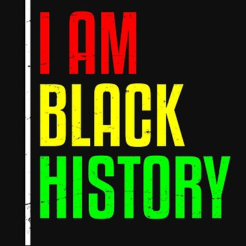 I Am Black History AF Pride T shirt by 3familyllc