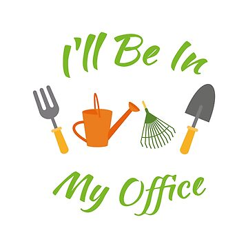 My Office Gardener Funny Gardening Gift by macshoptee