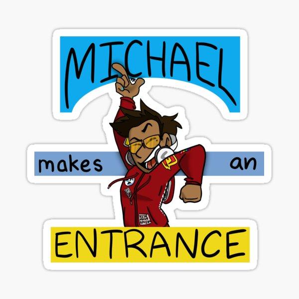Michael Makes An Entrance Sticker