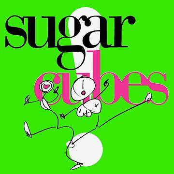Sugarcubes Life's too Good by joehig