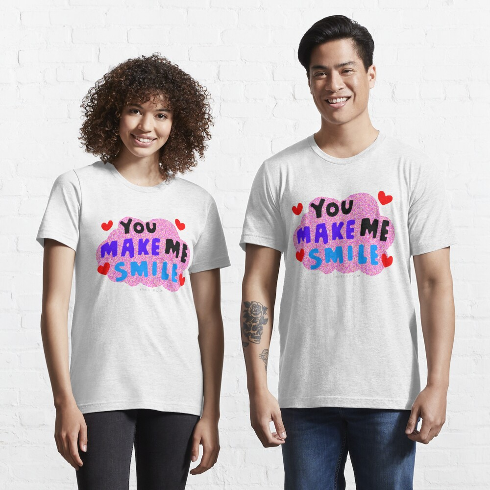 You make me smile Essential T-Shirt