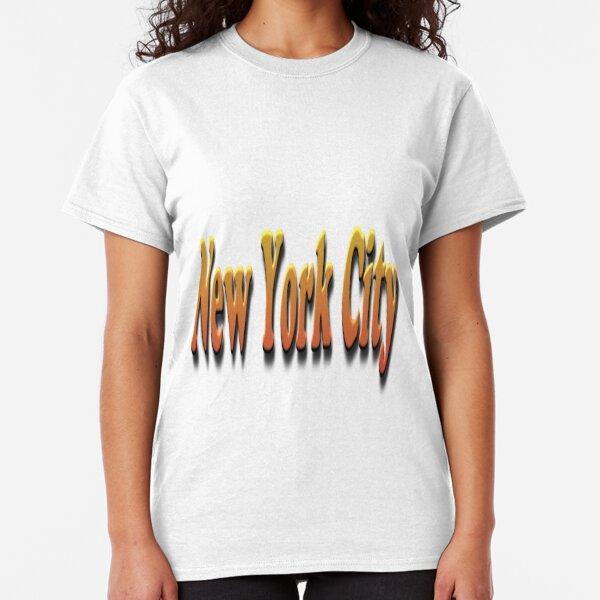 New York City #New #York #City #NewYorkCity #NYC #NewYork #NY Classic T-Shirt