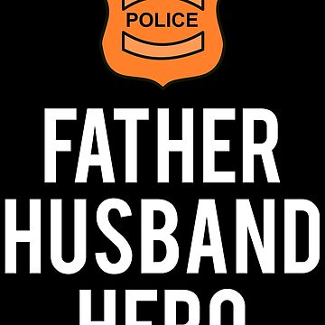 Father Husband Hero Police Officer T-shirt by zcecmza