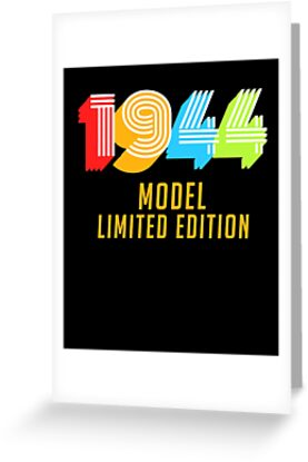 1944 Model Limited Edition Funny 75th Birthday Shirt For Men Or Women Seventy Fifth Gift Ideas