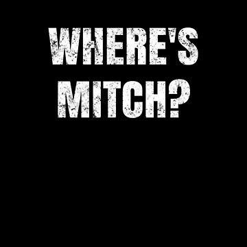 Where's Mitch! Vintage distrssed weathered design | Funny political meme by highparkoutlet