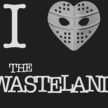 I Heart The Wasteland by BartsGeekGifts