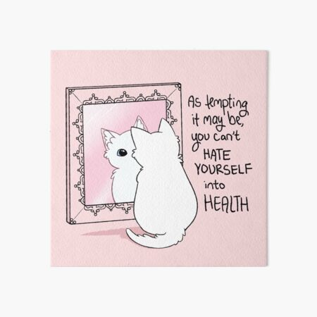 """""""You Can't Hate Yourself into Health"""" Kitten in the Mirror Art Board Print"""