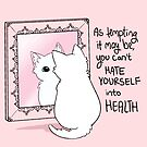 """You Can't Hate Yourself into Health"" Kitten in the Mirror by thelatestkate"