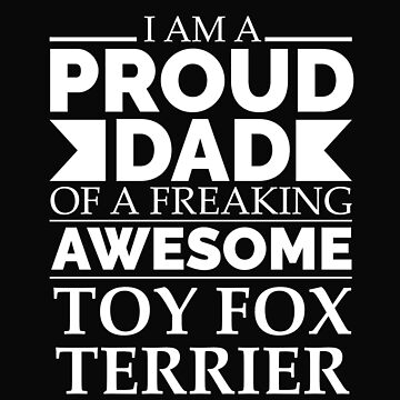 Proud dad toy fox terrier Dog Dad Owner Father's Day by losttribe