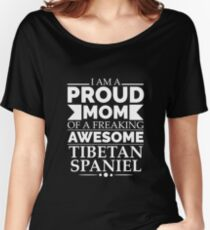 proud mom Tibetan spaniel Dog Mom Owner Mother's Day Women's Relaxed Fit T-Shirt