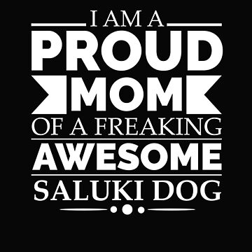 Proud mom saluki dog Mom Owner Mother's Day by losttribe