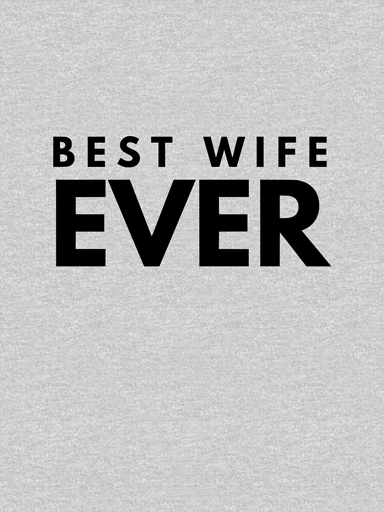 Best wife ever by beautifulquote