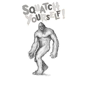 Squatch Yourself by theboonation