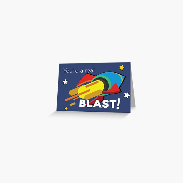 You're a Real BLAST! Rocket power Greeting Card