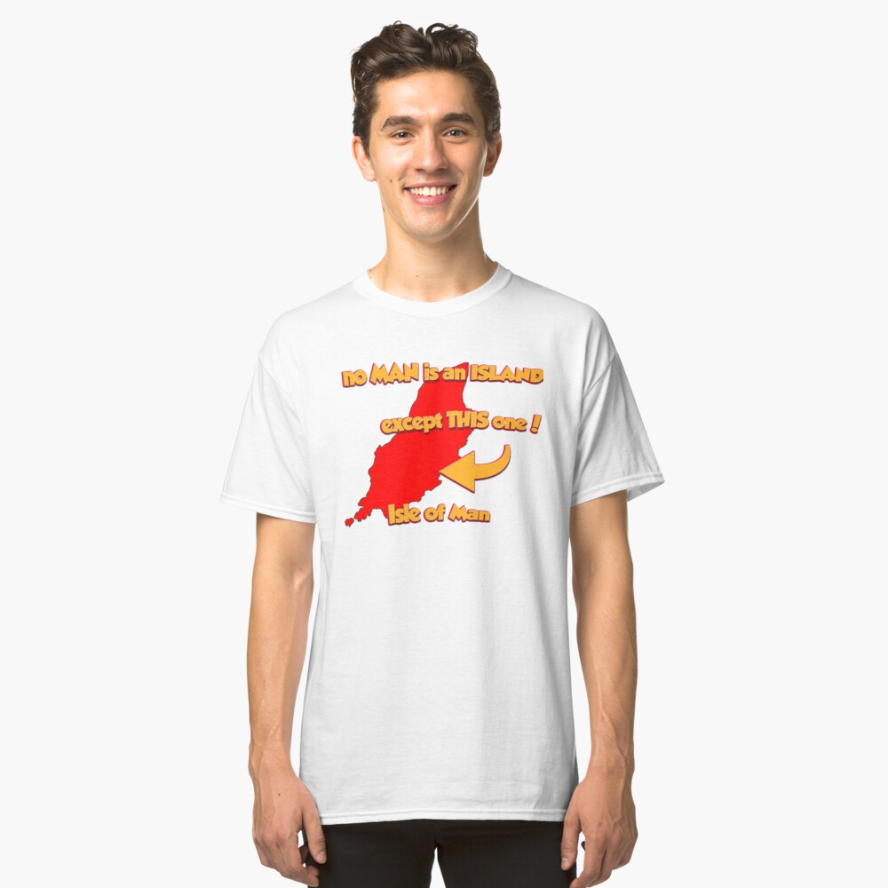 No Man Is An Island Except Classic T-Shirt