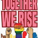 'Together We Rise Equality' Amazing Equality Rights Gift by leyogi