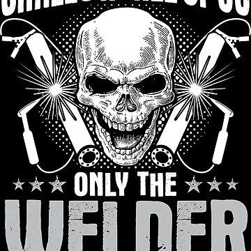 Welder Welding Operator Lit Smiling Gift Present by Krautshirts