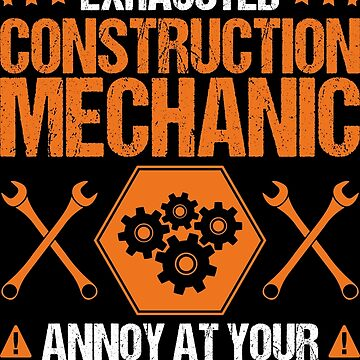 Construction Mechanic Exhausted Gift Present by Krautshirts