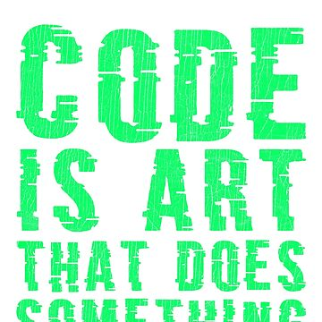 Code Is Art Programmer T-Shirt Gift by mjacobp