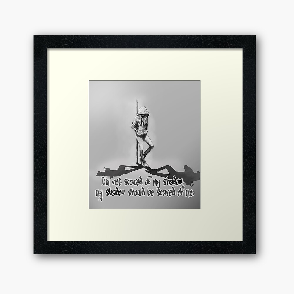 I'm Not Scared Of My Shadow Framed Art Print