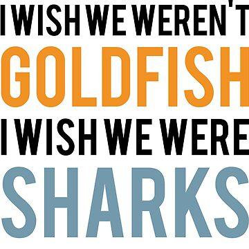 I Wish We Weren't Goldfish by sky-alive