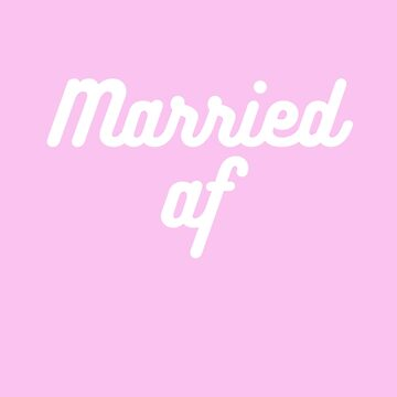 Married AF - Matching Honeymoon Engaged - Great Wedding Gifts by RaveRebel