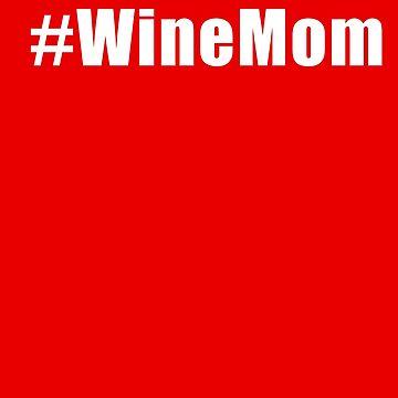 WINE MOM by ShyneR