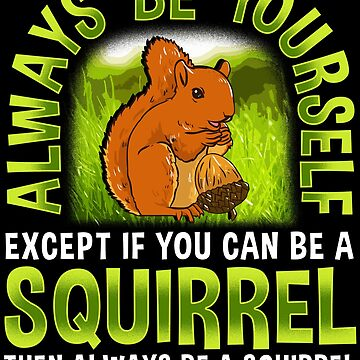 Funny Squirrel Quote by Pixelofart