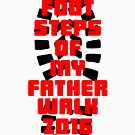 Footsteps of My Father Walk 2016! by LordNeckbeard