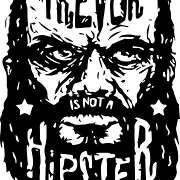 Trevor Phillips - Im is not a hipster - GTA V by Lips1993