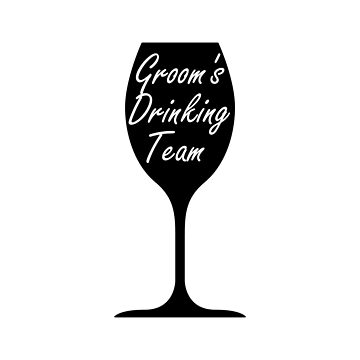 Groom Drinking Team Bachelor Party  by macshoptee
