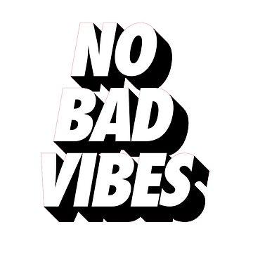 No bad vibes by ghjura
