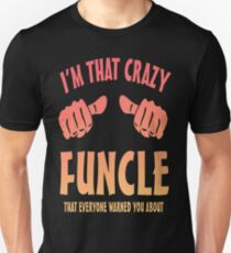 Im That Crazy Funcle Uncle Onkel Family Unisex T-Shirt