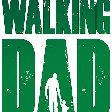 The Walking Dad Father Vater Papa Family by Manqoo