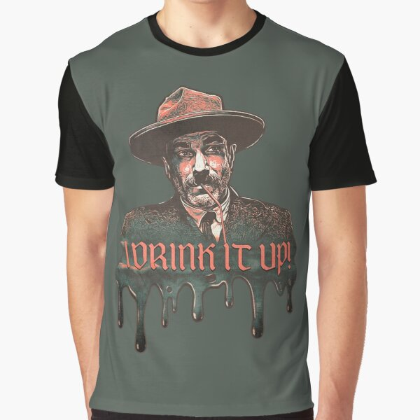 I drink it up Graphic T-Shirt