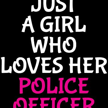 Just A Girl Loves Police Officer Wife T-shirt by zcecmza