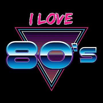 I love 80s - Retro neon futuristic design by mrhighsky