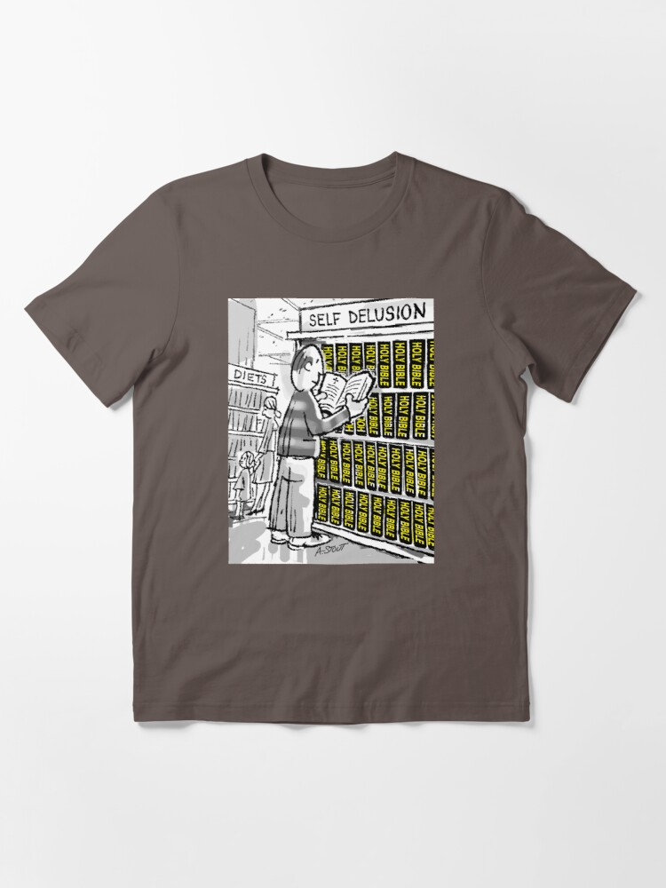 Alternate view of The Bible? Self Delusion! Essential T-Shirt