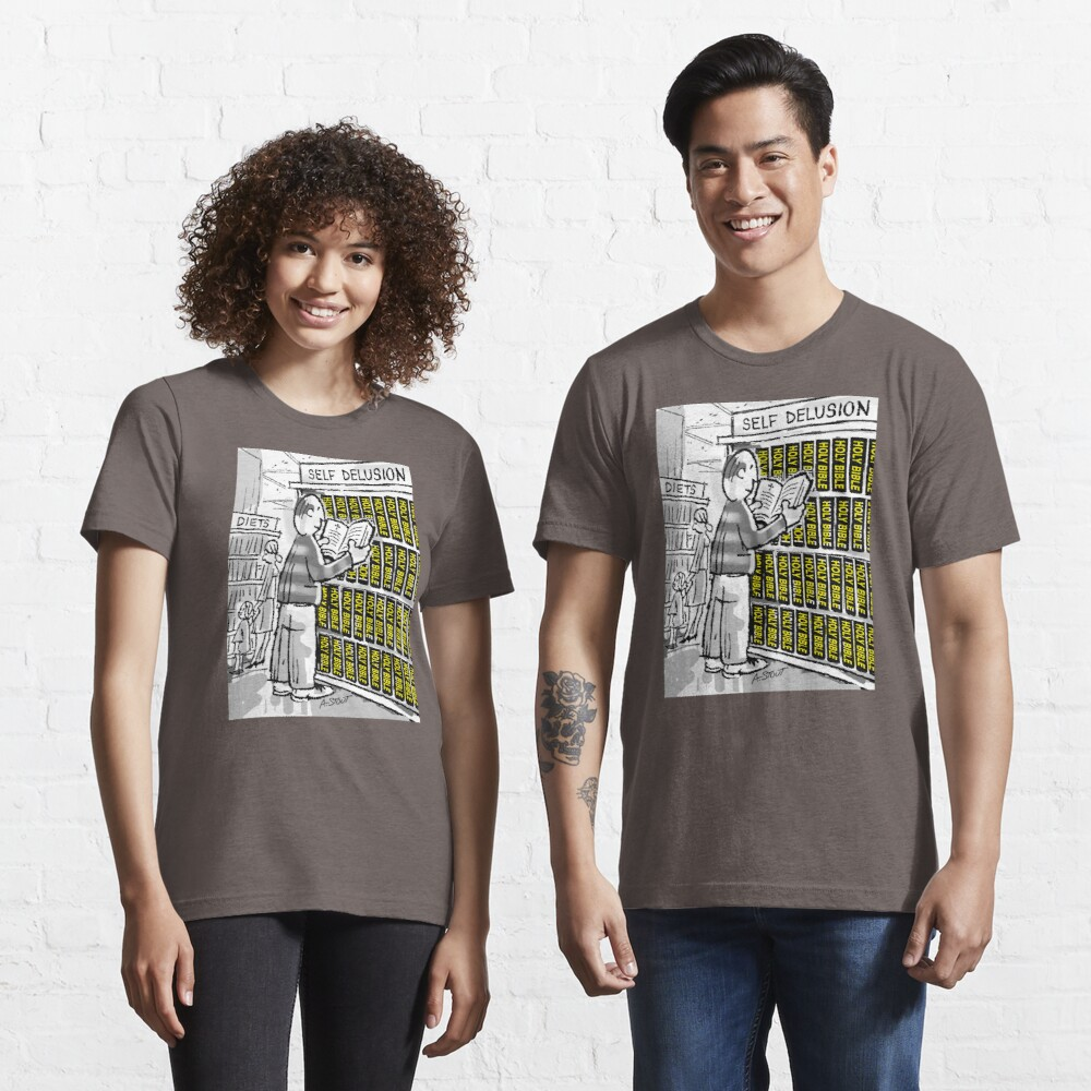 The Bible? Self Delusion! Essential T-Shirt