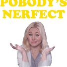 Pobody's Nerfect by Shayli Kipnis