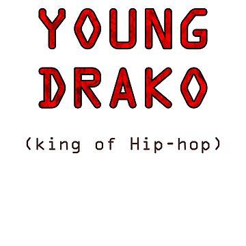 Yung Drako King Of HipHop by FabloFreshcoBar