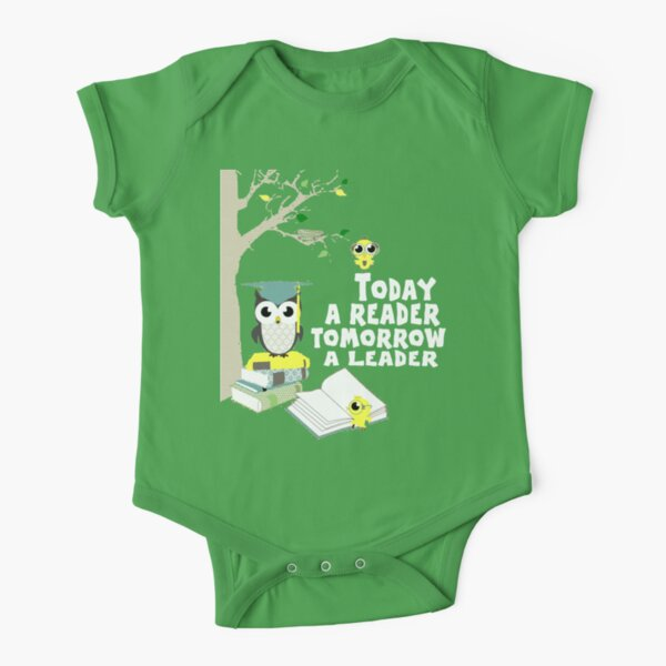 Today a reader, tomorrow a leader Short Sleeve Baby One-Piece