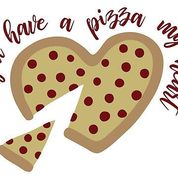 Du hast eine Pizza, mein Herz von graphicloveshop