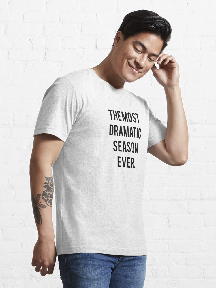 Alternate view of The Most Dramatic Season Ever - The Bachelor Essential T-Shirt