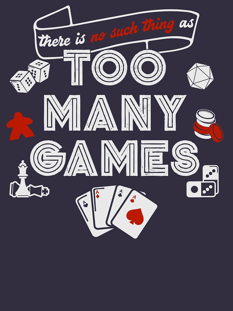 No Such Thing As Too Many Games by NerdBurgerCraig