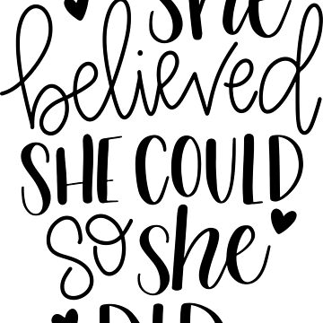 She Believed She Could So She Did Hand Lettered by caroowens
